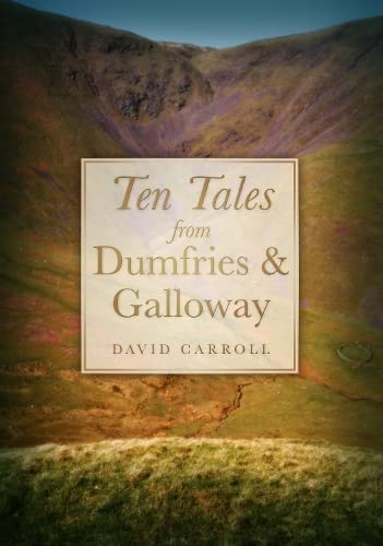 9780750944199: Ten Tales from Dumfries and Galloway