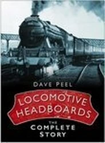 9780750944625: Locomotive Headboards: The Complete Story