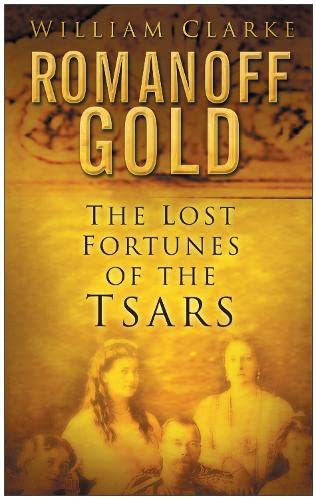9780750944991: Romanoff Gold: The Lost Fortunes of the Tsars