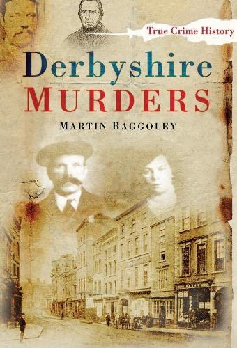 9780750945073: Derbyshire Murders (True Crime History)