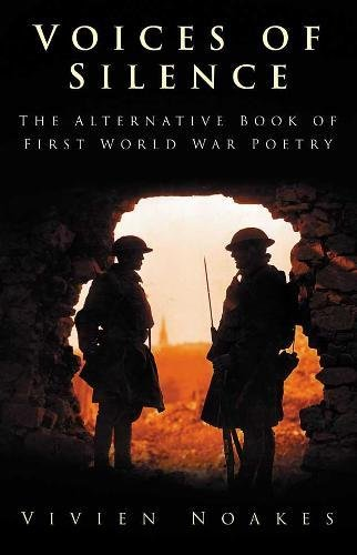 9780750945219: Voices of Silence: The Alternative Book of First World War Poetry