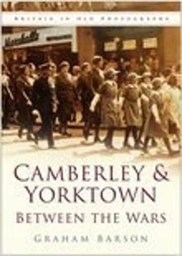 Camberley and Yorktown Between the Wars: Graham Barson