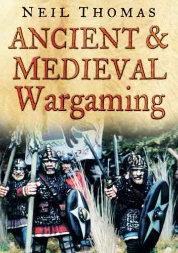 9780750945721: Ancient & Medieval Wargaming