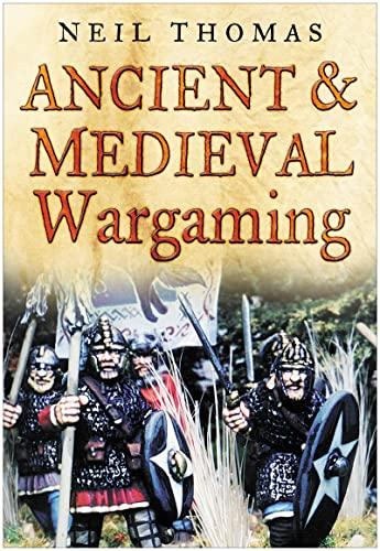 9780750945721: Ancient & Medieval Wargaming