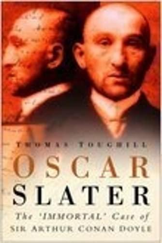 Oscar Slater: The 'Immortal' Case of Sir Arthur Conan Doyle: Toughill, Thomas
