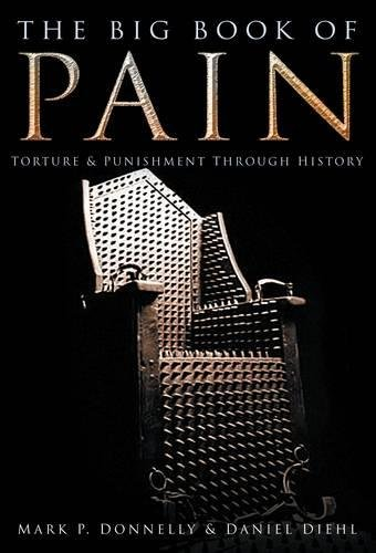 9780750945837: The Big Book of Pain: Torture & Punishment Through History