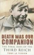 Death Was Our Companion: The Final Days: Le Tissier MBE,