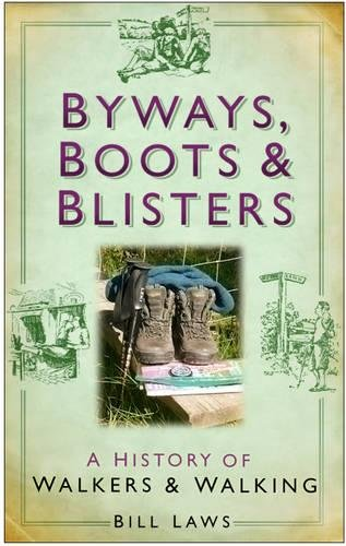 9780750945929: Byways, Boots and Blisters: A History of Walkers and Walking
