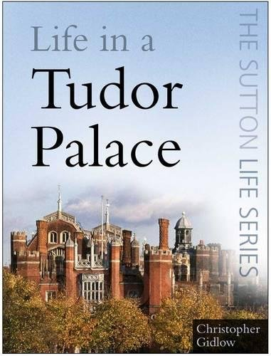 9780750946087: Life in a Tudor Palace