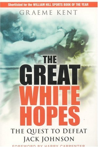 9780750946131: Great White Hopes: The Quest to Defeat Jack Johnson