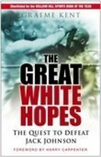 9780750946131: The Great White Hopes: The Quest to Defeat Jack Johnson