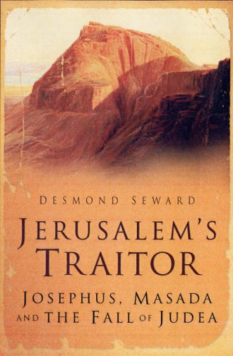 9780750946537: Jerusalem's Traitor: Josephus, Masada and the Fall of Judea