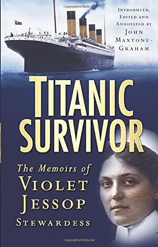 9780750946636: Titanic Survivor: The Memoirs Of Violet Jessop, Stewardess