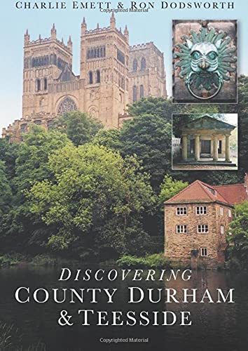 9780750946704: Discovering County Durham & Teesside