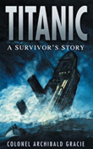 9780750947022: Titanic: A Survivor's Story