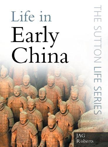 9780750947299: Life in Early China (The Sutton Life Series)