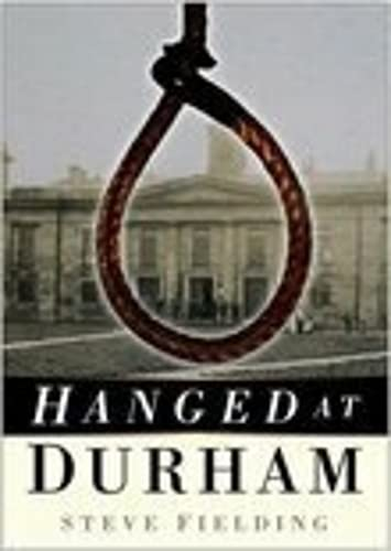 9780750947503: Hanged at Durham