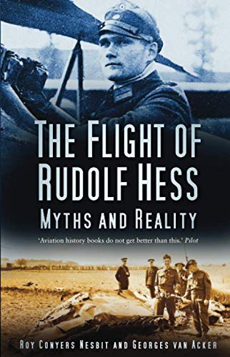 9780750947572: The Flight of Rudolf Hess: Myths and Reality