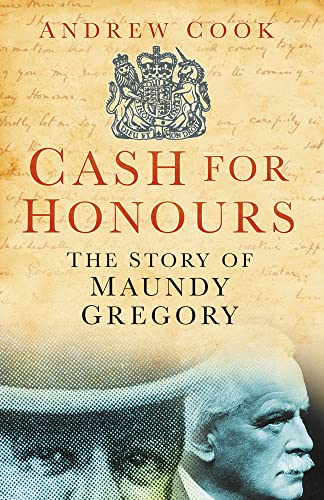 9780750947688: Cash for Honours: The True Life of Maundy Gregory
