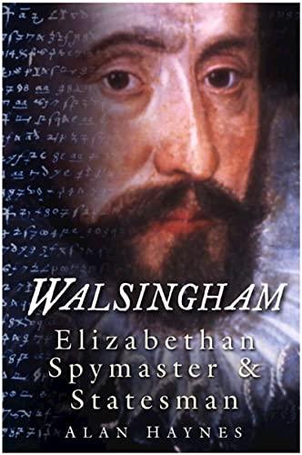 9780750947718: Walsingham: Elizabethan Spymaster & Statesman