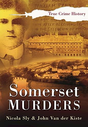 9780750947954: Somerset Murders (Sutton True Crime History)