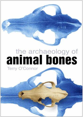9780750948029: The Archaeology of Animal Bones