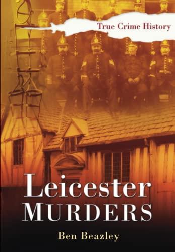 9780750948104: Leicester Murders (Sutton True Crime History)