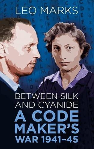 9780750948357: Between Silk and Cyanide: A Codemaker's War 1941-45