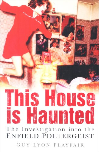 9780750948364: This House is Haunted: The Investigation Into the Enfield Poltergeist