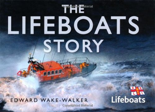 9780750948586: The Lifeboats Story: In Association With the Rnli