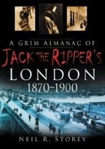 9780750948593: A Grim Almanac of Jack the Ripper's London