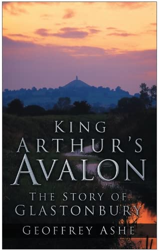 9780750948814: King Arthur's Avalon: The Story of Glastonbury