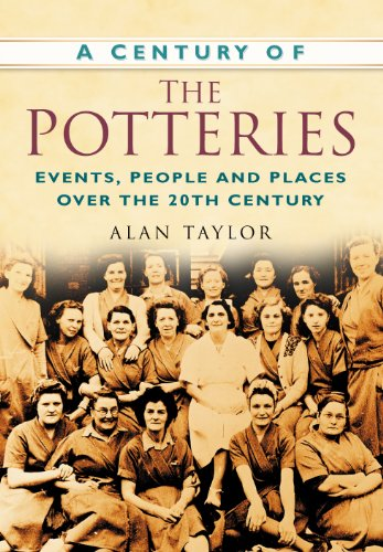 9780750948999: A Century of Potteries (Century of North of England)