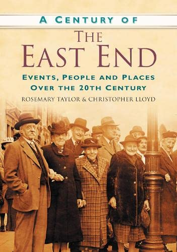 9780750949125: A Century of the East End: Events, People and Places Over the 20th Century