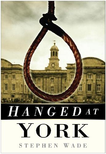HANGED AT YORK. SIGNED COPY.