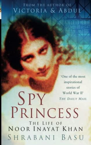 9780750950565: Spy Princess: The Life of Noor Inayat Khan