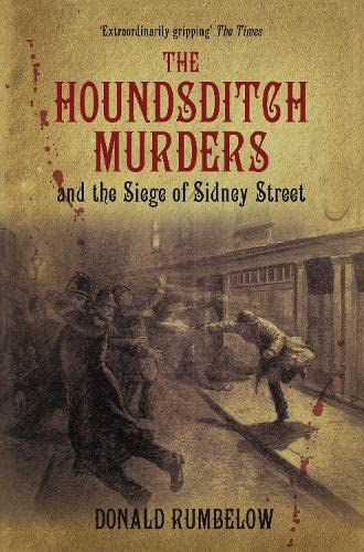 9780750950725: The Houndsditch Murders and the Siege of Sidney Street