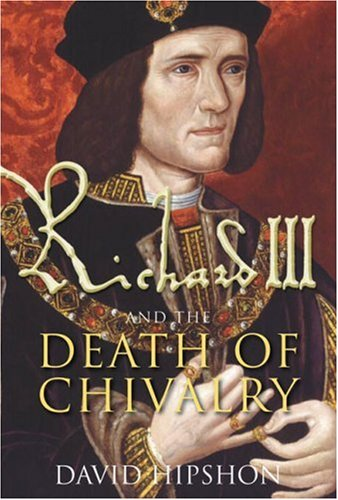 9780750950749: Richard III and the Death of Chivalry