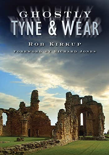 9780750951098: Ghostly Tyne and Wear
