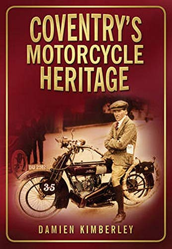 9780750951258: Coventry's Motorcycle Heritage