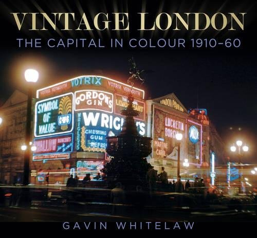 9780750952088: Vintage London: The Capital in Colour 1910-60