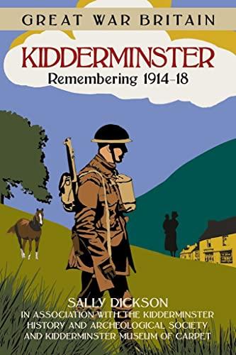 9780750952101: Great War Britain Kidderminster: Remembering 1914-18