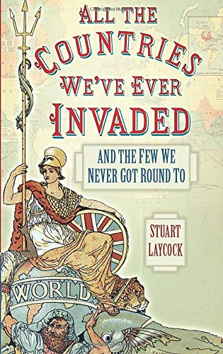 9780750952125: All the Countries We've Ever Invaded: And the Few We Never Got Round to