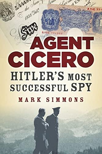 9780750952866: Agent Cicero: Hitler's Most Successful Spy