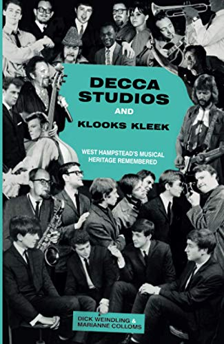 9780750952873: Decca Studios and Klooks Kleek: West Hampstead's Musical Heritage Remembered