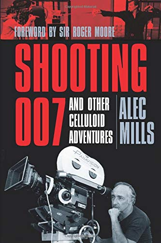 9780750953634: Shooting 007: And Other Celluloid Adventures