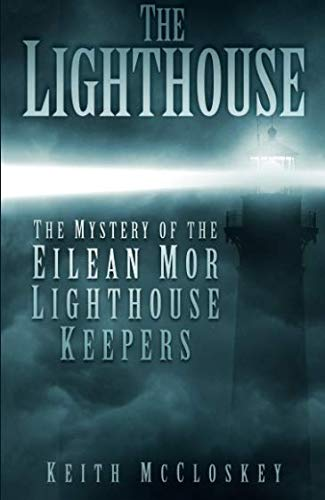 9780750953658: The Lighthouse: The Mystery of the Eliean Mor Lighthouse Keepers
