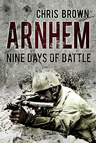 9780750953801: Arnhem: Nine Days of Battle