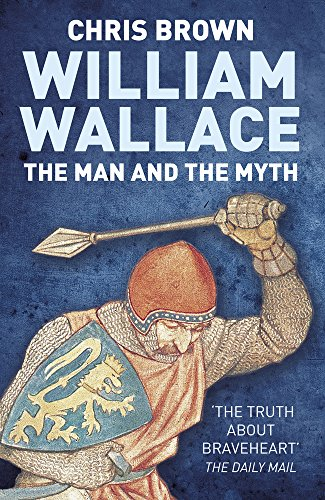 9780750953870: William Wallace: The Man and the Myth