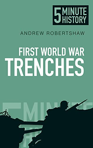 9780750954525: 5 Minute History: First World War Trenches